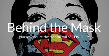 Beyond the Mask: Nurses and COVID-19