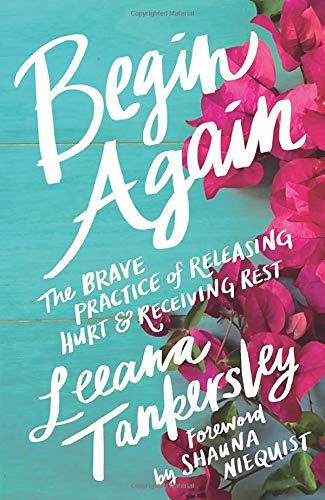 Book cover of Leanna Tankersley's book Begin Again