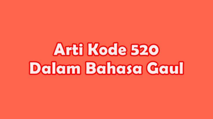 Apa Arti Kode 520 Dalam Bahasa Gaul Milenial Harus Tau Ini