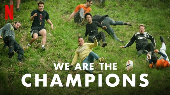 We are the champions Netflix