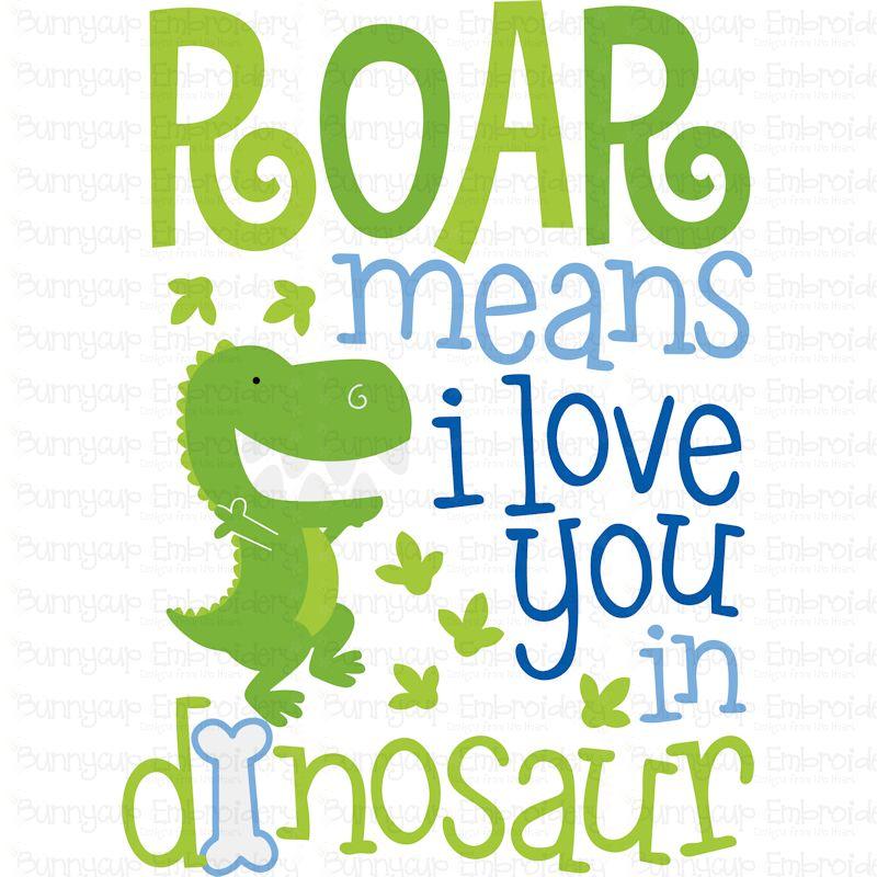 Download Roar Means I Love You In Dinosaur SVG - Bunnycup SVG