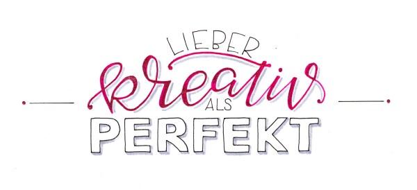 Lieber kreativ als perfekt - Hand Lettering   Bunte Galerie