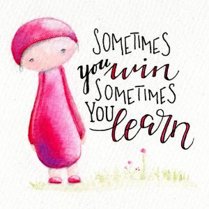 Sometimes you win, sometimes you learn - Lettering mit Illustration