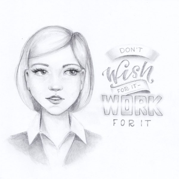 Don't wish for it - work for it. Handlettering - Ludmila Blum | Bunte Galerie