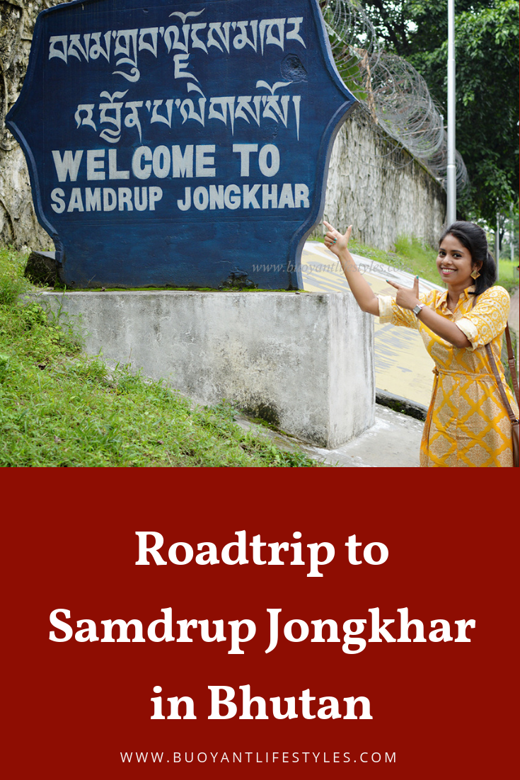 Road Trip to SAMDRUP JONGKHAR in BHUTAN