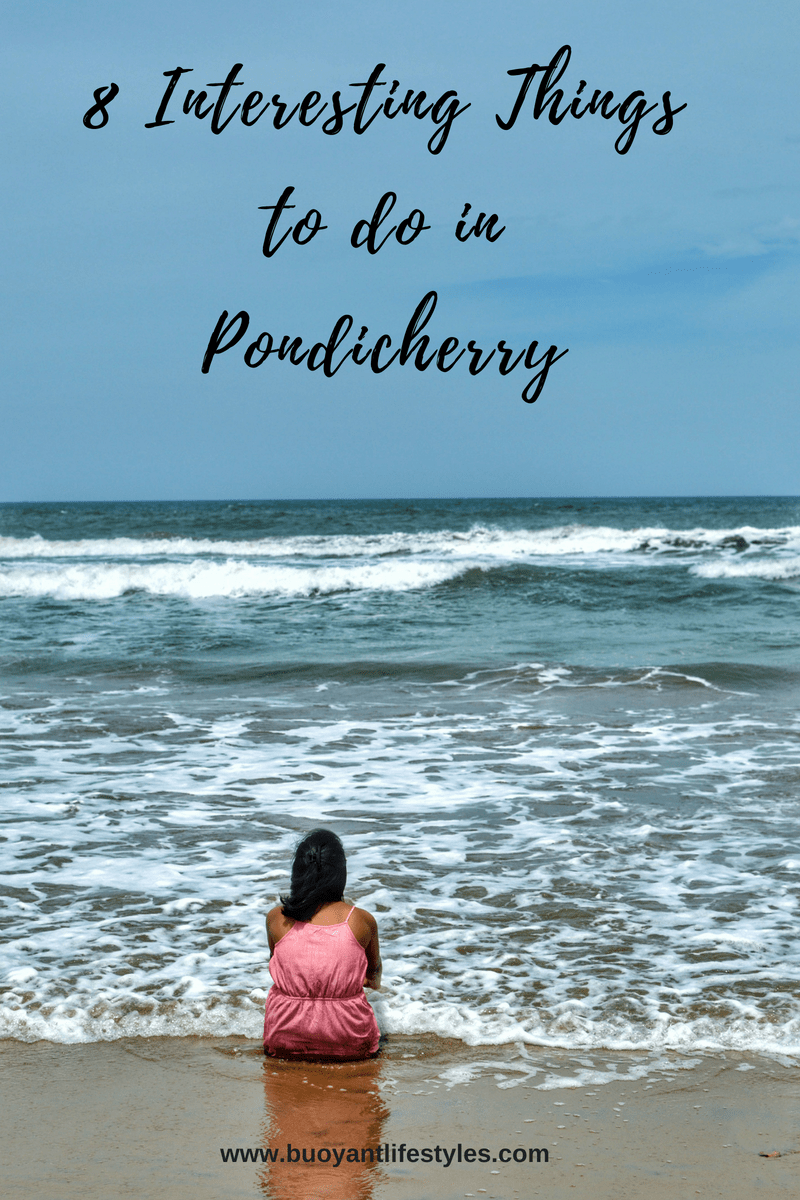 8 Interesting Things To Do in Pondicherry, India