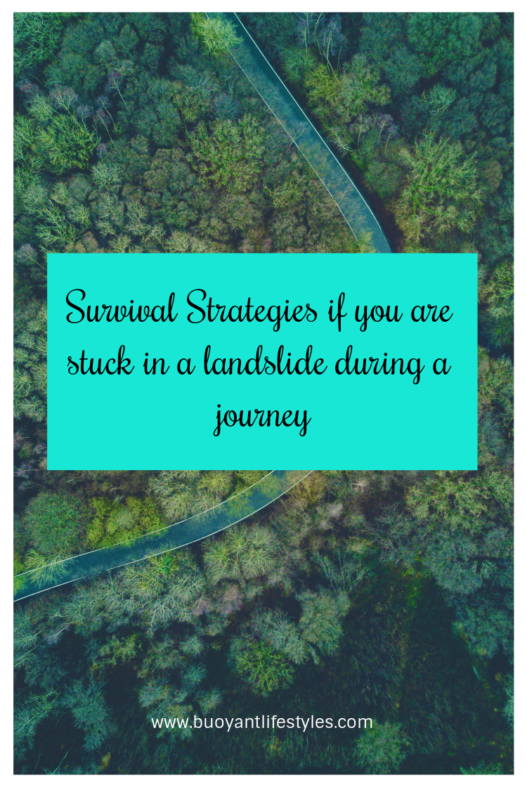 Survival Strategies if you are stuck in a landslide during a journey