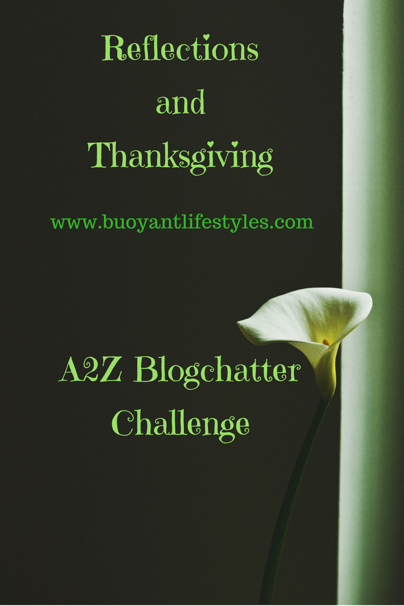 Reflections and Thanksgiving- A2Z Blogchatter Challenge