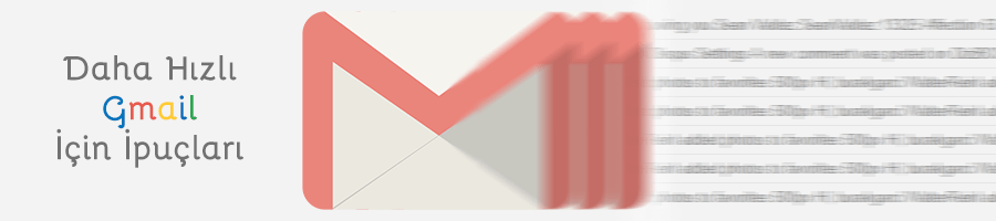 gmail hizlandirma