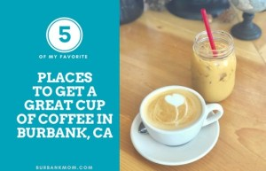 5 places to get coffee in Burbank CA