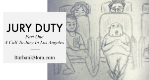 Jury Duty In Los Angeles Part One: A Call To Jury