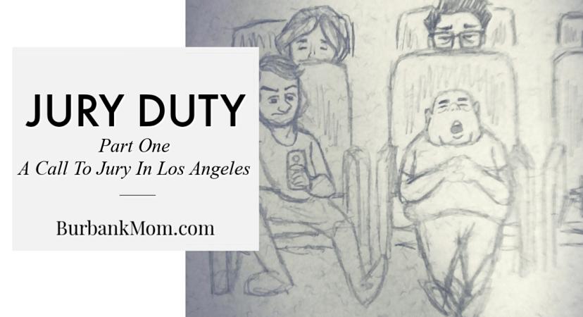 Jury Duty In Los Angeles Part One: A Call To Jury   Burbank Mom