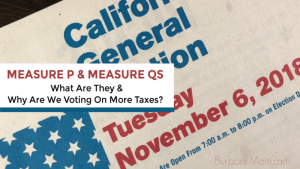 Why Are We Voting On Measures P & QS In Our Burbank General Election?