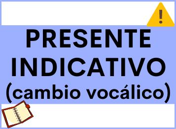 Presente indicativo cambio vocálico español