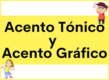 Acento tónico y Acento Gráfico en español