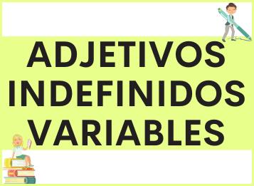 Adjetivos Indefinidos Variables en español