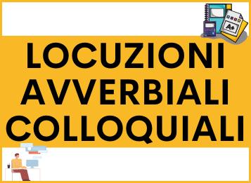 LOCUZIONI AVVERBIALI COLLOQUIALI in spagnolo