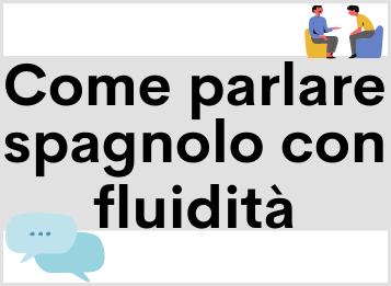 Come parlare spagnolo con fluidità