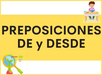 Las preposiciones DE y DESDE en español