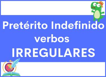 Pretérito indefinido verbos irregulares español