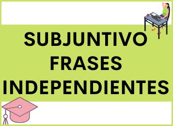 Subjuntivo frases independientes en español