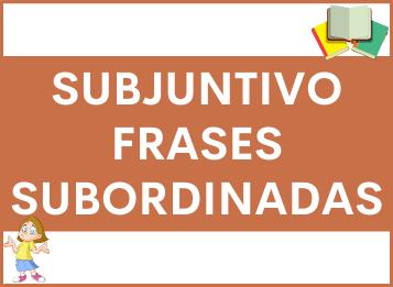Subjuntivo frases subordinadas en Español