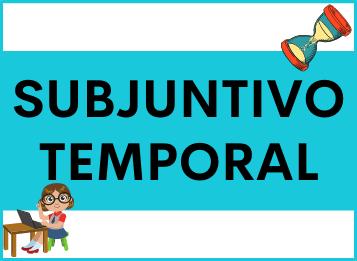 Subjuntivo Oración Subordinada Temporal español