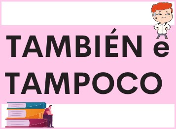 TAMBIÉN e TAMPOCO in spagnolo