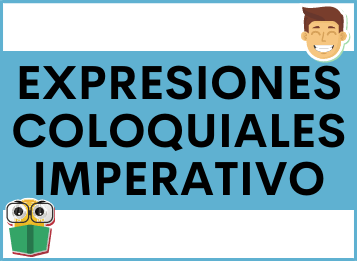 Expresiones COLOQUIALES con Imperativo en español
