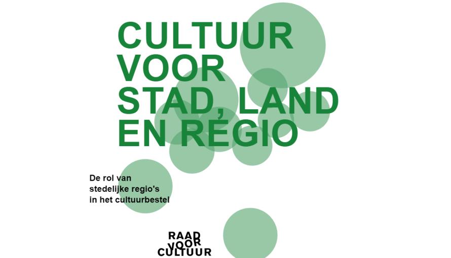 Verkenning Raad voor Cultuur: 'Cultuur voor Stad, Land en Regio'