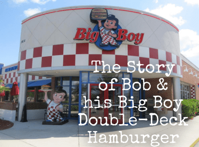 The Story of Bob and his Big Boy Double-Deck Hamburger