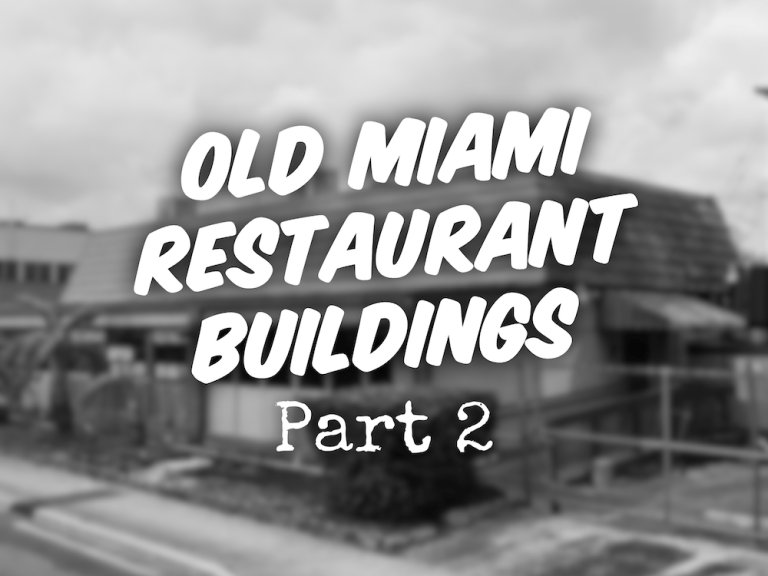 Old Miami Restaurant Buildings Part 2