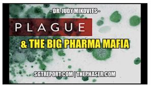 BANNED VIDEO: DR. JUDY MIKOVITS: PLAGUE & THE BIG PHARMA MAFIA