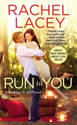 Blog Tour: Run to You by Rachel Lacey (Excerpt & Giveaway)