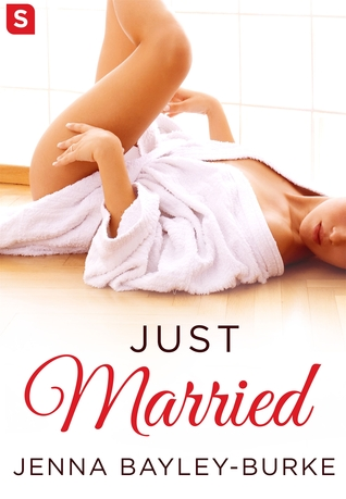 Blog Tour: Just Married by Jenna Bayley-Burke (Excerpt)
