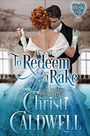 Spotlight: To Redeem a Rake by Christi Caldwell (Excerpt & Giveaway)