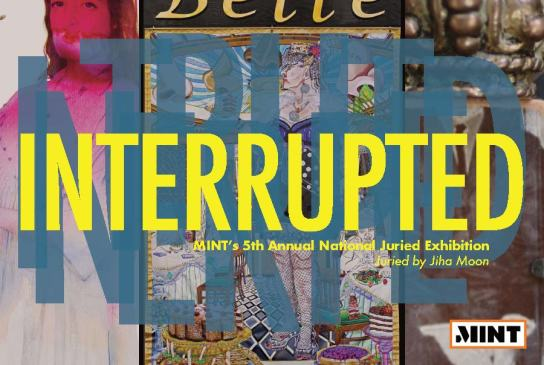 "MINT's Annual Juried Art Exhibition, titled ""Interrupted,"" opens this weekend."