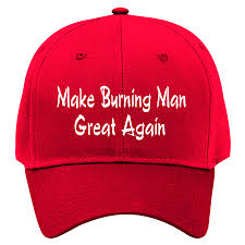 make burning man great again