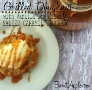 Grilled Doughnuts with Vanilla Ice Cream and Caramel Sauce