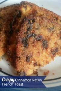 Crispy, Cinnamon Raisin French Toast