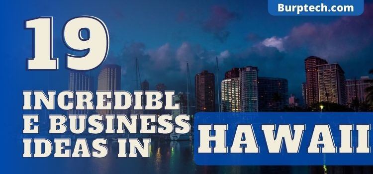 19 Incredible business ideas for hawaii