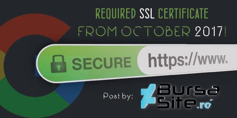 certificatul ssl obligatoriu din octombrie 2017!