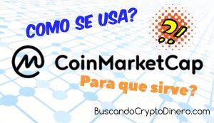 Lee más sobre el artículo CoinMarketCap para que sirve y como se utilliza?