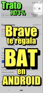 Lee más sobre el artículo Brave en ANDROID te da BAT y estatus de trato 70/30%