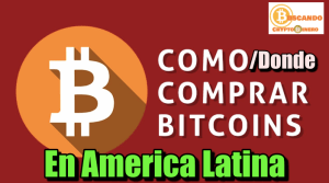 Lee más sobre el artículo Donde comprar BITCOIN en AMERICA LATINA