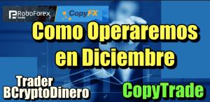 Lee más sobre el artículo CopyTrade en Roboforex Nivel de Riesgo en Diciembre y como operaremos