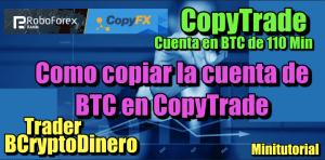 Lee más sobre el artículo Como copiar la cuenta de Bitcoin en Roboforex CopyTrade de BCryptodinero