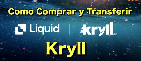En este momento estás viendo Kryll MiniGuia ¿Como comprar y transferir Kryll para comenzar?