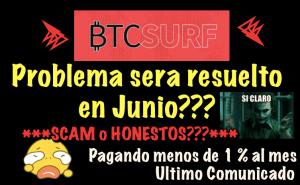 Lee más sobre el artículo BTCSurf SCAM??  Todo se solucionara en Junio?? Que opinas?? Se preparan a desaparecer??