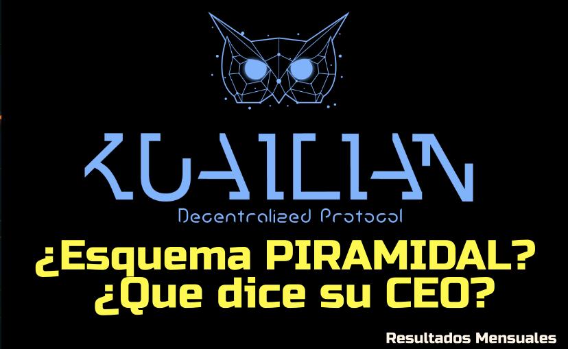 En este momento estás viendo Kualian es un Esquema Piramidal???  que dice el CEO de Kuailian + Resultados mensuales